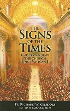 The Signs of the Times: Understanding the Church Since Vatican II 9780615184890