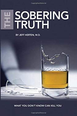 The Sobering Truth: What You Don't Know Can Kill You 9780615378466