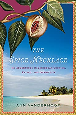The Spice Necklace: My Adventures in Caribbean Cooking, Eating, and Island Life 9780618685370