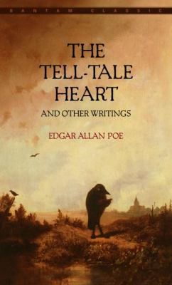 The Tell-Tale Heart, and Other Writings