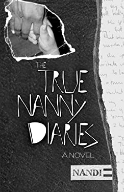 The True Nanny Diaries 9780615220604