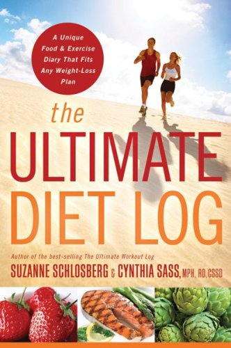 The Ultimate Diet Log: A Unique Food and Exercise Diary That Fits Any Weight-Loss Plan 9780618968954