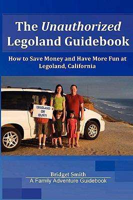 The Unauthorized Legoland Guidebook 9780615255019