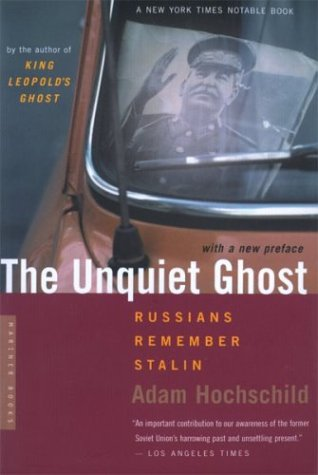 The Unquiet Ghost: Russians Remember Stalin 9780618257478