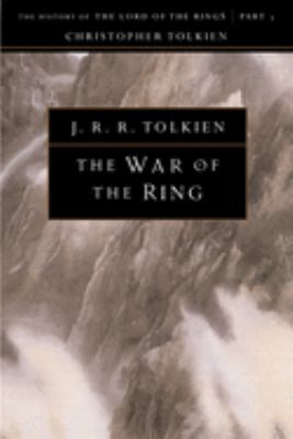 The War of the Ring: The History of the Lord of the Rings, Part Three 9780618083596