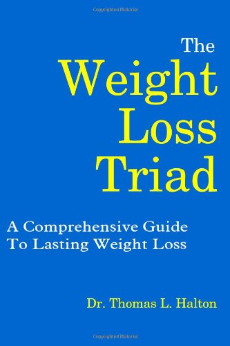 The Weight Loss Triad: A Comprehensive Guide to Lasting Weight Loss 9780615227092