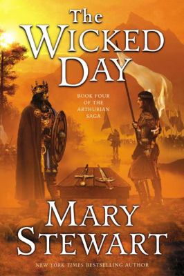 The Wicked Day: Book Four of the Arthurian Saga 9780613672368