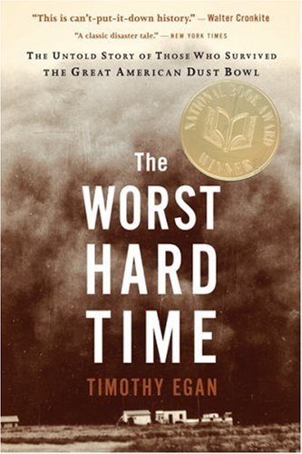 The Worst Hard Time: The Untold Story of Those Who Survived the Great American Dust Bowl 9780618773473
