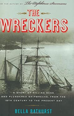 The Wreckers: A Story of Killing Seas and Plundered Shipwrecks, from the Eighteenth Century to the Present Day 9780618416776