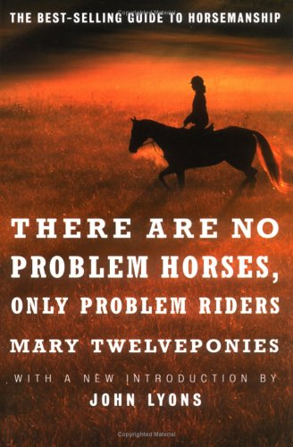 There Are No Problem Horses, Only Problem Riders 9780618127504