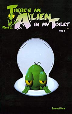There's an Alien in My Toilet Vol. 1