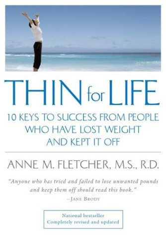Thin for Life: 10 Keys to Success from People Who Have Lost Weight and Kept It Off 9780618340552