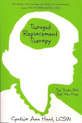 Thought Replacement Therapy 9780615207407