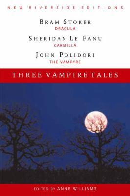 Three Vampire Tales: Dracula, Carmilla, and the Vampyre 9780618084906