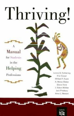 Thriving!: A Manual for Students in the Helping Professions 9780618131181