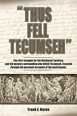 Thus Fell Tecumseh 9780615415222