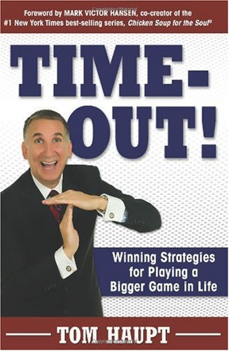 Time-Out! Winning Strategies for Playing a Bigger Game in Life 9780615320328