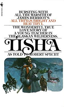 Tisha: The Story of a Young Teacher in the Alaska Wilderness. 9780613143462