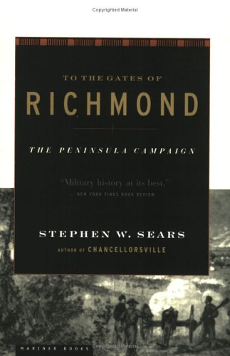 To the Gates of Richmond: The Peninsula Campaign 9780618127139