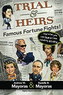 Trial & Heirs: Famous Fortune Fights! 9780615328867