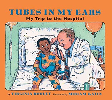 Tubes in My Ears: My Trip to the Hospital 9780613281157