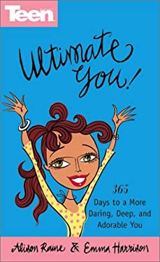 Ultimate You!: 365 Days to a More Daring, Deep, and Adorable You! 9780613331753