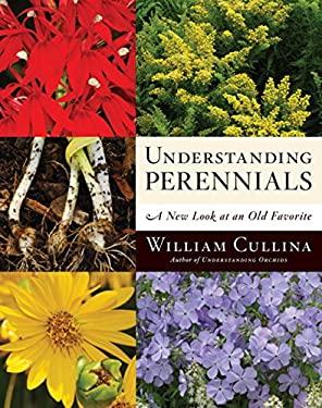 Understanding Perennials: A New Look at an Old Favorite 9780618883462