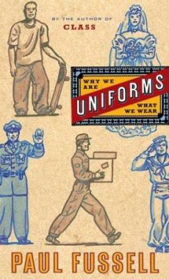 Uniforms: Why We Are What We Wear 9780618067466