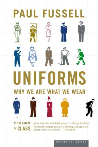 Uniforms: Why We Are What We Wear 9780618381883