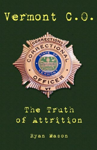 Vermont C.O. the Truth of Attrition 9780615267548