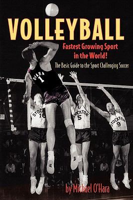 Volleyball Fastest Growing Sport in the World 9780615364148