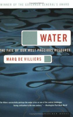 Water: The Fate of Our Most Precious Resource 9780618127443