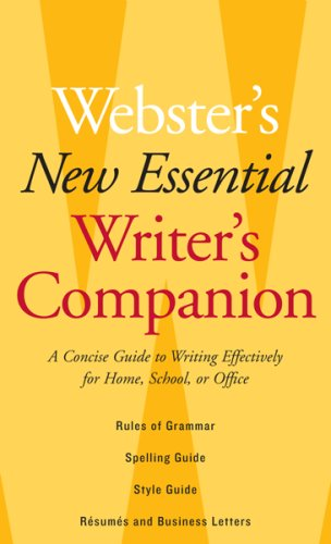 Webster's New Essential Writer's Companion: A Concise Guide to Writing Effectively for Home, School, or Office 9780618837052