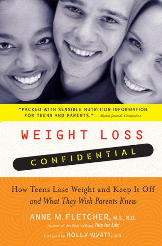 Weight Loss Confidential: How Teens Lose Weight and Keep It Off--And What They Wish Parents Knew 9780618943449