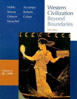 Western Civilization Volume A to 1500: Beyond Boundaries 9780618794270