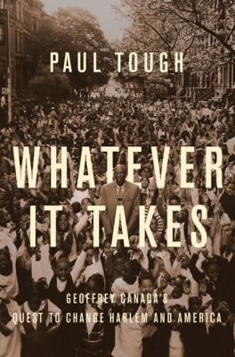 Whatever It Takes: Geoffrey Canada's Quest to Change Harlem and America 9780618569892