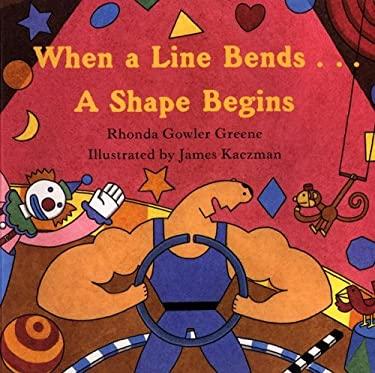 When a Line Bends...: A Shape Begins 9780618152414
