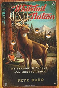 Whitetail Nation: My Season in Pursuit of the Monster Buck 9780618969968