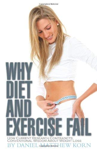 Why Diet and Exercise Fail, Second Edition 9780615321363