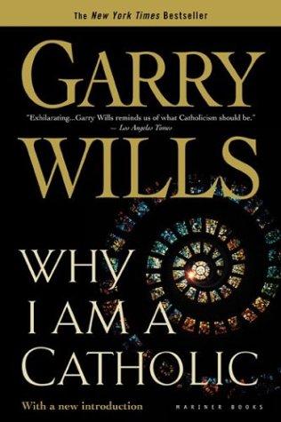 Why I Am a Catholic 9780618380480