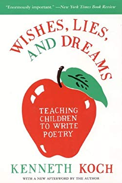 Wishes, Lies, and Dreams: Teaching Children to Write Poetry 9780613276047