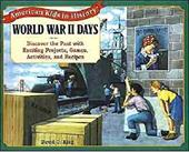 World War II Days: Discover the Past with Exciting Projects, Games, Activities a 2308364