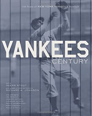 Yankees Century: 100 Years of New York Yankees Baseball 9780618085279