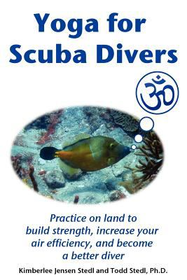 Yoga for Scuba Divers 9780615154329