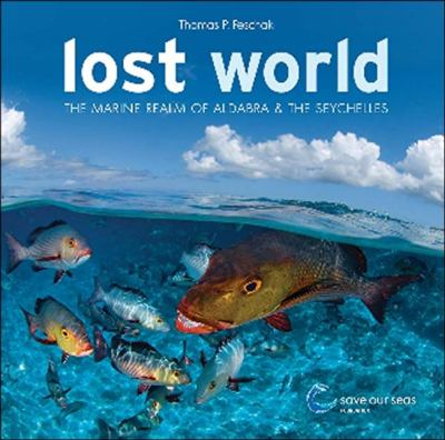 Lost World: The Marine Realm of Aldabra & the Seychelles 9780620441612