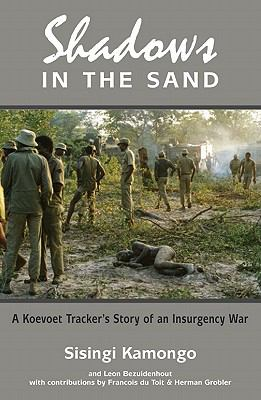 Shadows in the Sand: A Koevoet Tracker's Story of an Insurgency War 9780620474795