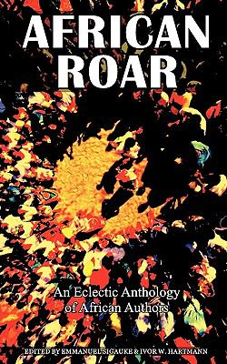 African Roar: An Eclectic Anthology of African Authors 9780620474634