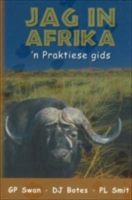 Jag in Afrika: 'n Praktiese Gids 9780624040330