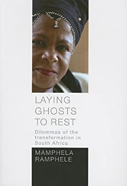 Laying Ghosts to Rest: Dilemmas of the Transformation in South Africa 9780624045793