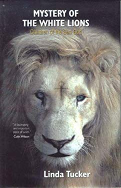 Mystery of the White Lions. Linda Tucker 9780620314091